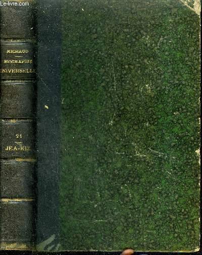 BIOGRAPHIE UNIVERSELLE ANCIENNE ET MODERNE - TOME 21 : JEA - KIZ.