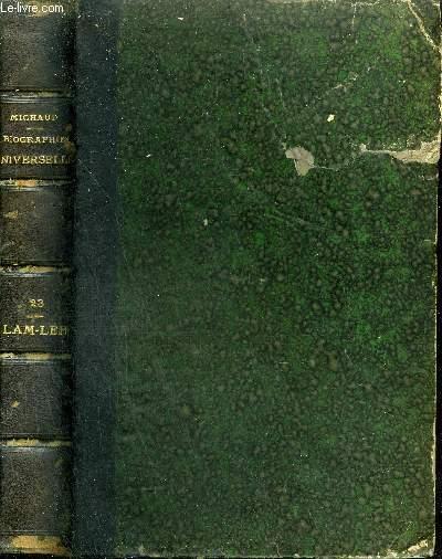 BIOGRAPHIE UNIVERSELLE ANCIENNE ET MODERNE - TOME 23 : LAM - LEH.
