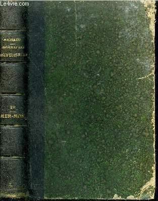 BIOGRAPHIE UNIVERSELLE ANCIENNE ET MODERNE - TOME 28 : MER - MON.
