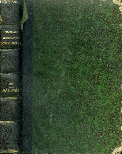 BIOGRAPHIE UNIVERSELLE ANCIENNE ET MODERNE - TOME 32 : PAL - PEZ .