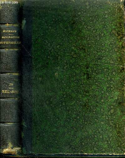 BIOGRAPHIE UNIVERSELLE ANCIENNE ET MODERNE - TOME 39 : SEL - SOZ.