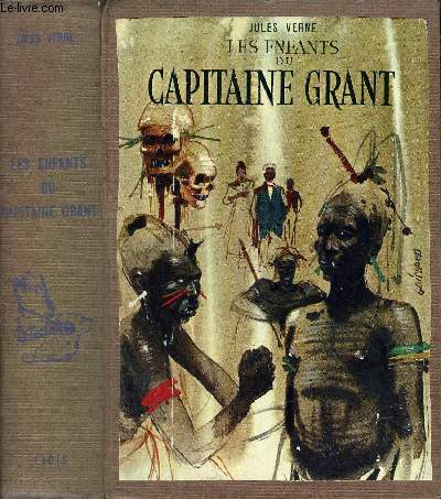 LES ENFANTS DU CAPITAINE GRANT - COLLECTION LE GRAND JULES VERNE ILLUSTRE.