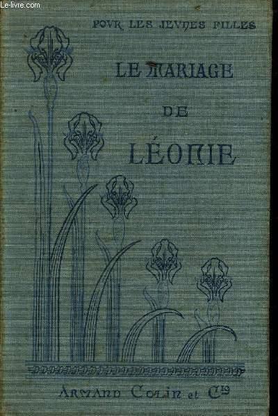 LE MARIAGE DE LEONIE / COLLECTION POUR LES JEUNES FILLES.