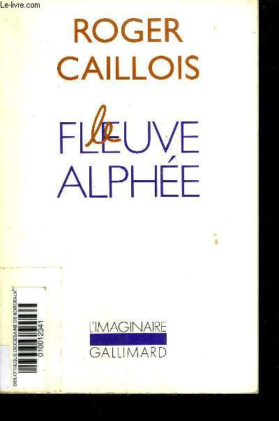 LE FLEUVE ALPHEE - COLLECTION L'IMAGINAIRE.