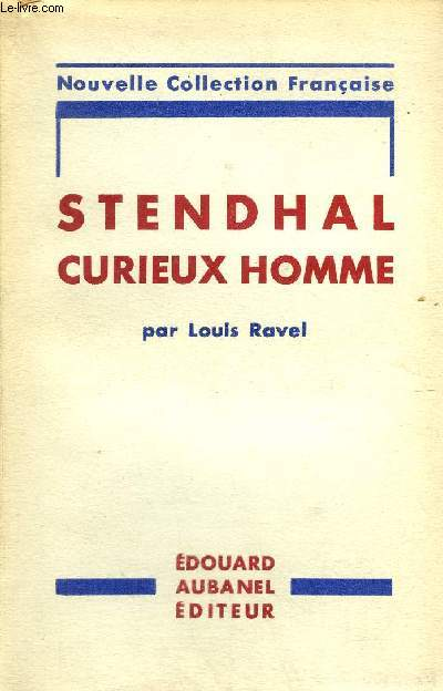 STENDHAL CURIEUX HOMME - NOUVELLE COLLECTION FRANCAISE.