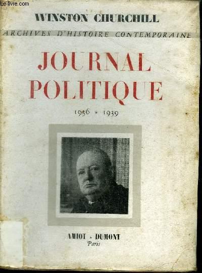 JOURNAL POLITIQUE 1936-1939 - ARCHIVES D'HISTOIRE CONTEMPORAINE.