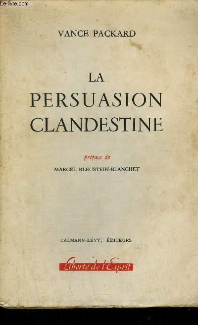 LA PERSUASION CLANDESTINE.