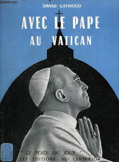 AVEC LE PAPE AU VATICAN / COLLECTION LE POIDS DU JOUR.