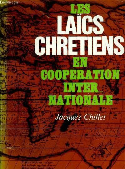 LES LAICS CHRETIENS EN COOPERATION INTERNATIONALE - COLLECTION EGLISE SANS FRONTIERES.