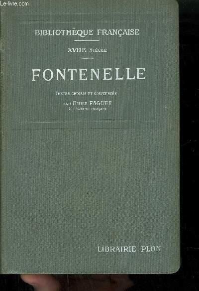 FONTENELLE - TEXTES CHOISIS ET COMMENTES PAR EMILE FAGUET - BIBLIOTHEQUE FRANCAISE - XVIIIE SIECLE.