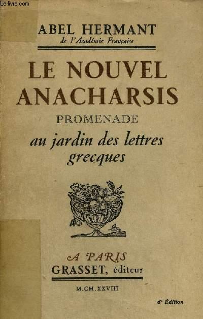 LE NOUVEL ANACHARSIS PROMENADE AU JARDIN DES LETTRES GRECQUES.