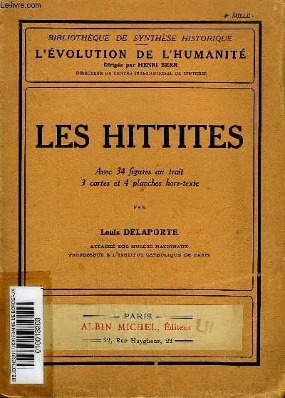 LES HITTITES - COLLECTION L'EVOLUTION DE L'HUMANITE BIBLIOTHEQUE DE SYNTHESE HISTORIQUE.
