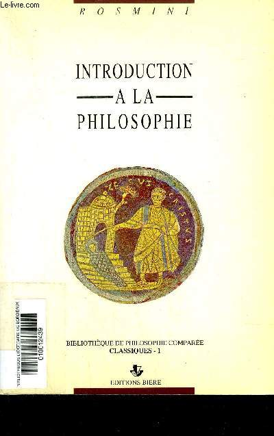 INTRODUCTION A LA PHILOSOPHIE - COLLECTION BIBLIOTHEQUE DE PHILOSOPHIE COMPAREE CLASSIQUES 1 .