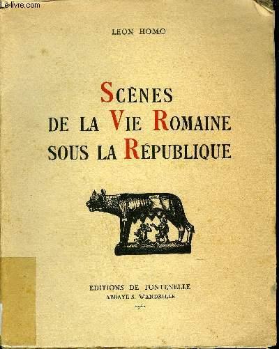 SCENES DE LA VIE ROMAINE SOUS LA REPUBLIQUE.