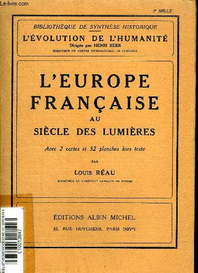 L'EUROPE FRANCAISE AU SIECLE DES LUMIERES - COLLECTION BIBLIOTHEQUE DE SYNTHESE HISTORIQUE L'EVOLUTION DE L'HUMANITE .