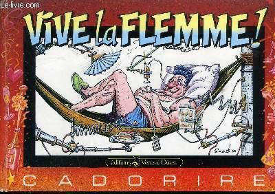 CADORIRE - VIVE LA FLEMME !.