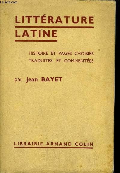 LITTERATURE LATINE - HISTOIRE ET PAGES CHOISIES TRADUITES ET COMMENTEES / COLLECTION METHODE MODERNE D'HUMANITES LATINES .