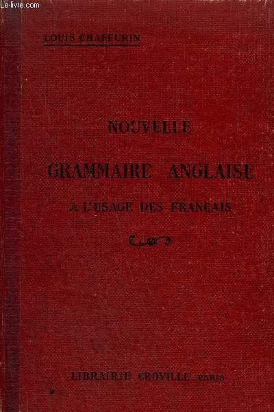 NOUVELLE GRAMMAIRE ANGLAISE A L'USAGE DES FRANCAIS - 14E EDITION.