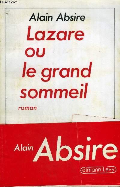 LAZARE OU LE GRAND SOMMEIL - ROMAN.