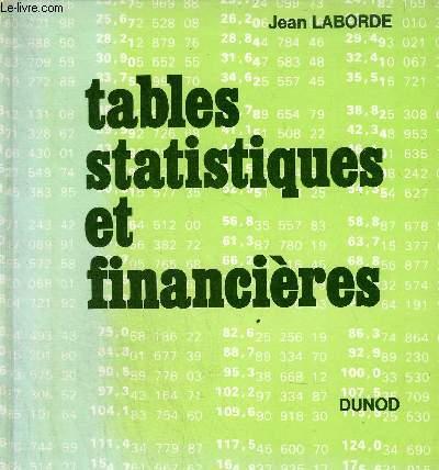 TABLES STATISTIQUES ET FINANCIERES CONFORMES AUX PROGRAMMES DES BACCALAUREATS DES IUT DES ECOLES DE COMMERCE DES GRANDES ECOLES SCIENTIFIQUES ET DES UNIVERSITES.
