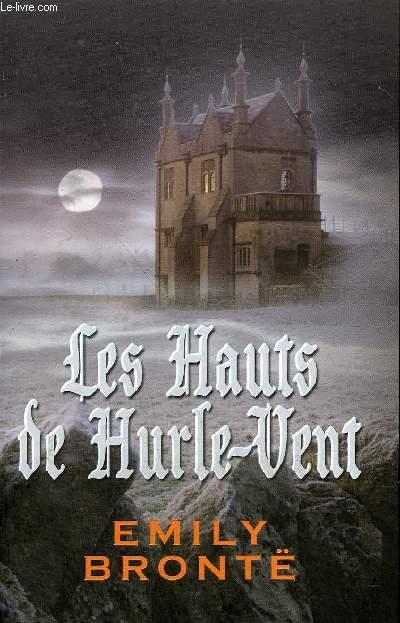 LES HAUTS DE HURLE VENT.