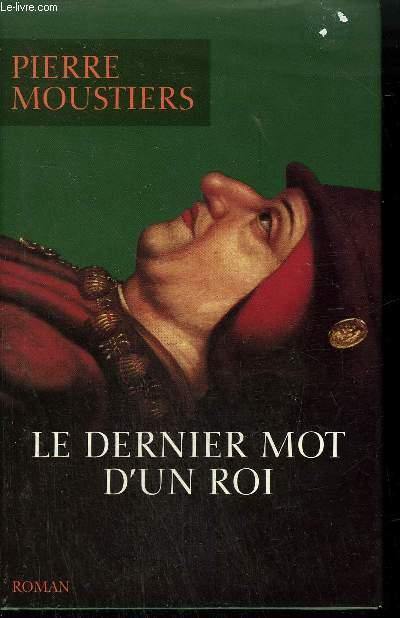 LE DERNIER MOT D'UN ROI - ROMAN.