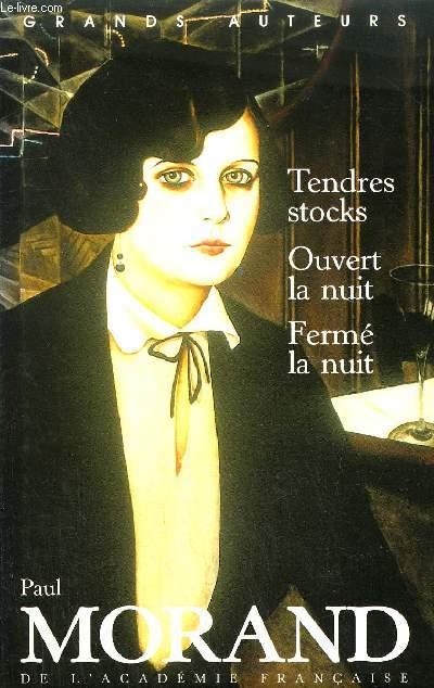 TENDRES STOCKS - OUVERT LA NUIT - FERME LA NUIT.