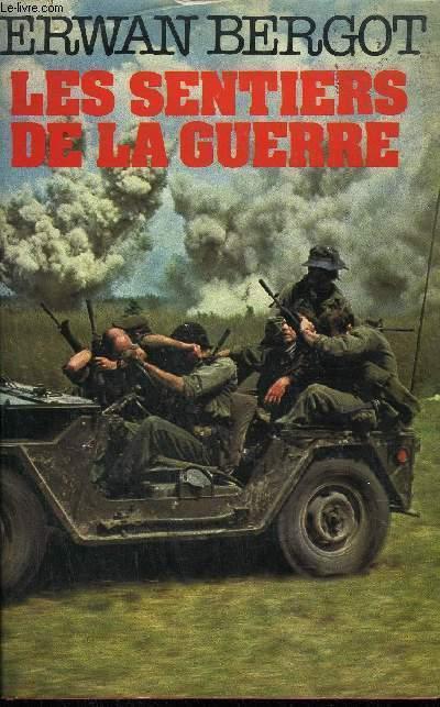 LES SENTIERS DE LA GUERRE - ROMAN.