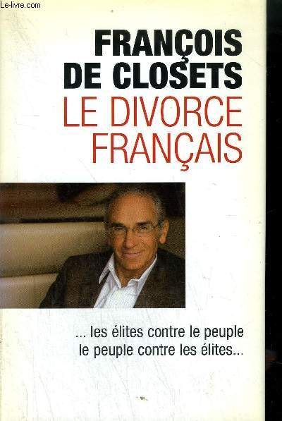 LE DIVORCE FRANCAIS - LE PEUPLE CONTRE LES ELITES.