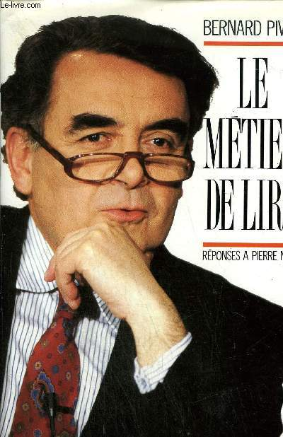 LE METIER DE LIRE - REPONSES A PIERRE NORA.