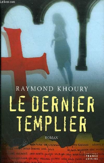 LE DERNIER TEMPLIER - ROMAN.