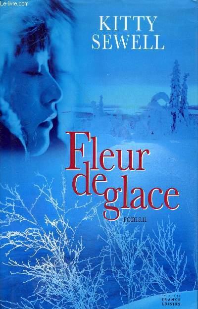 FLEUR DE GLACE - ROMAN.