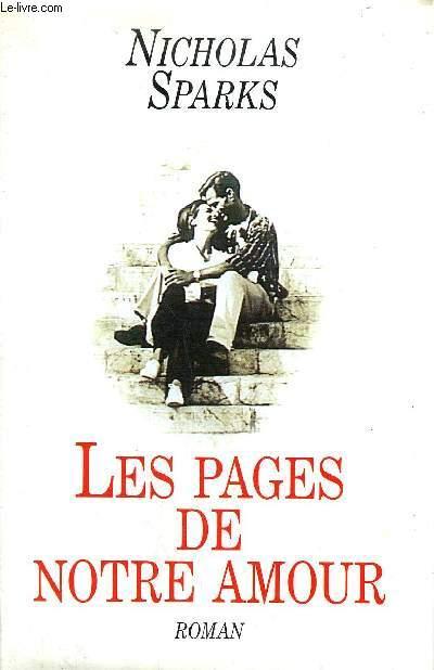 LES PAGES DE NOTRE AMOUR - ROMAN.
