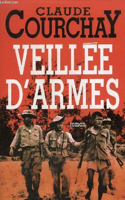 VEILLEE D'ARMES - ROMAN.