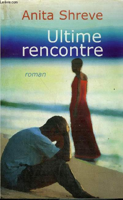 ULTIME RENCONTRE - ROMAN.