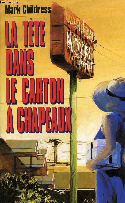 LA TETE DANS LE CARTON A CHAPEAUX - ROMAN-  COLLECTION BEST SELLERS.
