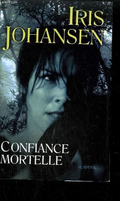 CONFIANCE MORTELLE.