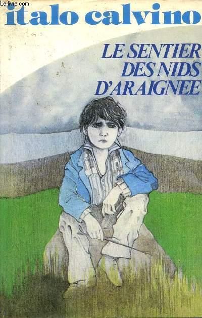 LE SENTIER DES NIDS D'ARAIGNEE - ROMAN.