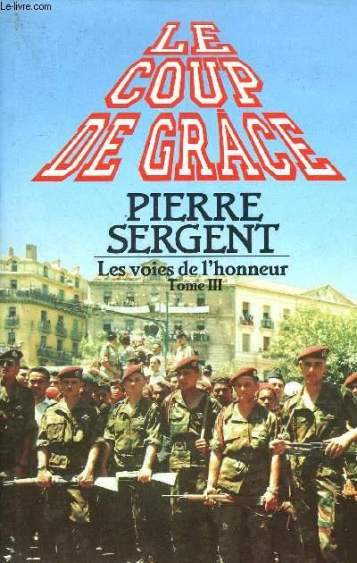 LES VOIES DE L'HONNEUR - TOME 3 : LE COUP DE GRACE.