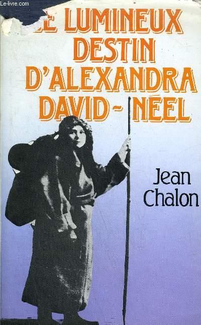 LE LUMINEUX DESTIN D'ALEXANDRA DAVID NEEL.