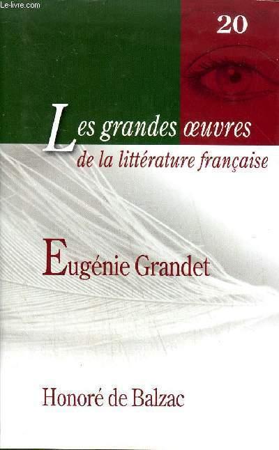 EUGENIE GRANDET - COLLECTION LES GRANDES OEUVRES DE LA LITTERATURE FRANCAISE N°20.