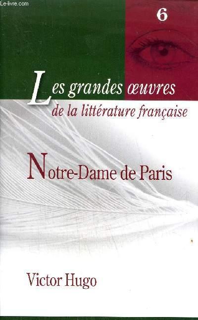 NOTRE DAME DE PARIS - COLLECTION LES GRANDES OEUVRES DE LA LITTERATURE FRANCAISE N°6.
