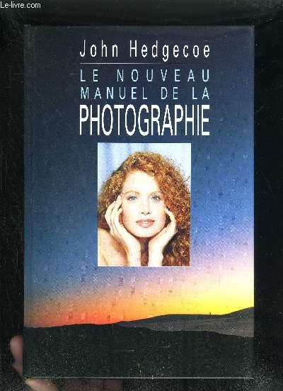 LE NOUVEAU MANUEL DE LA PHOTOGRAPHIE.