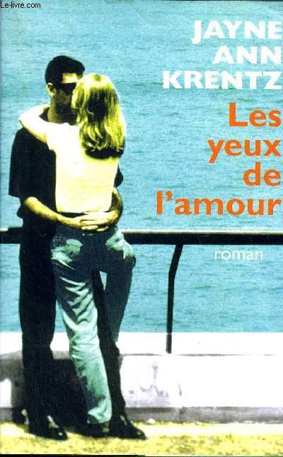 LES YEUX DE L'AMOUR - ROMAN.