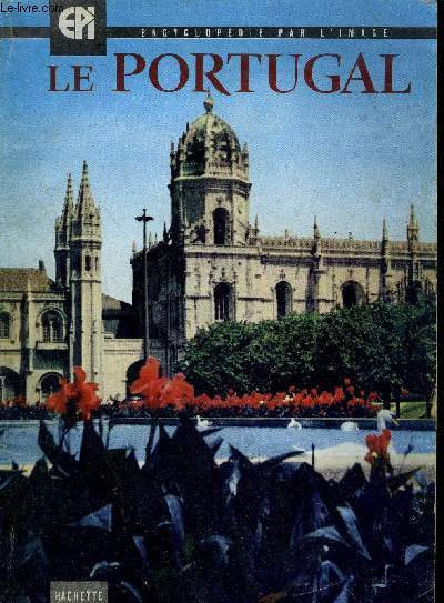 ENCYCLOPEDIE PAR L'IMAGE N°44 : LE PORTUGAL.