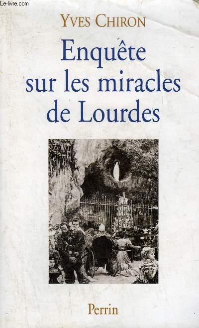 ENQUETE SUR LES MIRACLES DE LOURDES.