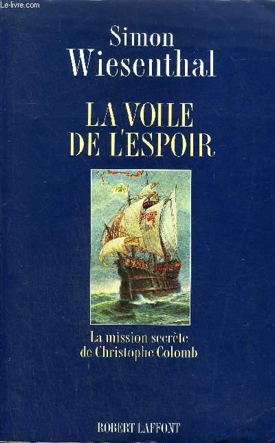 LA VOILE DE L'ESPOIR - LA MISSION SECRETE DE CHRISTOPHE COLOMB.