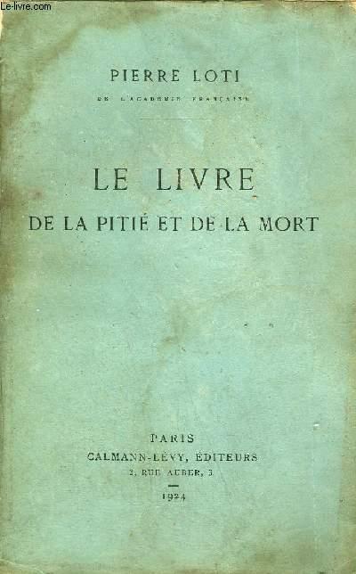 LE LIVRE DE LA PITIE ET DE LA MORT.