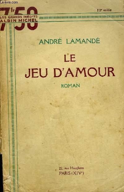 LE JEU D'AMOUR - ROMAN.