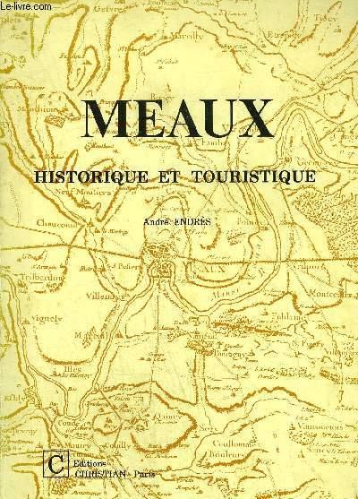 MEAUX HISTORIQUE ET TOURISTIQUE.